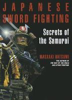 Japanese Sword Fighting: Secrets Of The Samurai by Masaaki Hatsumi
