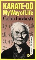 Karate-do: My Way Of Life by Gichin Funakoshi