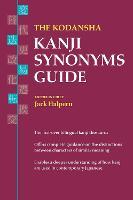 The Kodansha Kanji Synonyms Guide by Jack Halpern