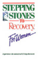 Stepping Stones To Recovery For Women by Anonymous