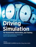 Driving Simulation for Assessment, Intervention, and Training A Guide for Occupational Therapy and Health Care Professionals by Sherrilene Classen