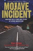 Mojave Incident Inspired by a Chilling Story of Alien Abduction by Ron Felber