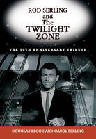 Rod Serling And The Twilight Zone by Douglas Brode, Carol Serling