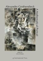 Alexandre Grothendieck A Mathematical Portrait by Leila Schneps