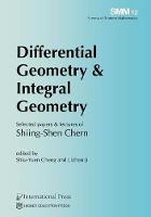 Differential Geometry & Integral Geometry Selected Papers & Lectures of Shiing-Shen Chern by Shiing-Shen Chern