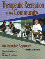 Therapeutic Recreation Programs in the Community An Inclusive Approach by Marcia Jean Carter, Stephen LeConey