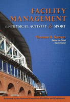 Facility Management for Physical Activity & Sport by Thomas H. Sawyer