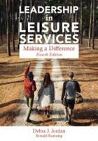 Leadership in Leisure Services Making a Difference by Debra J. Jordan
