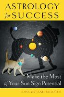 Astrology for Success Make the Most of Your Sun Sign Potential by Cass (Cass Jackson) Jackson, Janie (Janie Jackson) Jackson