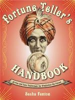 Fortune Teller's Handbook 20 Fun and Easy Techniques for Predicting the Future by Sasha (Sasha Fenton) Fenton