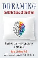 Dreaming on Both Sides of the Brain Discover the Secret Language of the Night by Doris E. (Doris E. Cohen) Cohen, Christiane (Christiane Northrup) Northrup