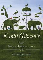 Kahlil Gibran's Little Book of Life by Kahil (Kahil Gibran) Gibran