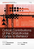 Critical Contributions of the Orbitofrontal Cortex to Behavior by Geoffrey Schoenbaum
