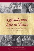 Legends and Life in Texas Folklore from the Lone Star State, in Stories and Song by Kenneth L. Untiedt
