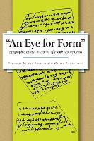 An Eye for Form Epigraphic Essays in Honor of Frank Moore Cross by Jo Anne Hackett