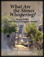 What Are the Stones Whispering? Ramat Rahel: 3,000 Years of Forgotten History by Oded Lipschits