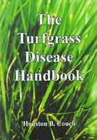 The Turfgrass Disease Handbook by
