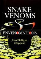 Snake Venoms and Envenomations by