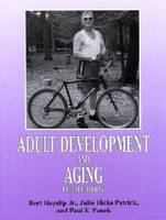 Adult Development and Aging by Bert, Jr. Hayslip