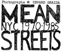 Mean Streets: Nyc 1970-1985 NYC 1970-1985 by Edward Grazda