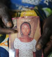 The Daughters Of Chibok Tragedy and Resilience in Nigeria's Northwest by Aisha Muhammed-Oyebode, Akintunde Akinleye