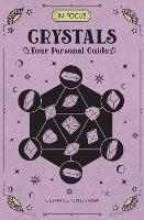 In Focus Crystals Your Personal Guide by Bernice Cockram