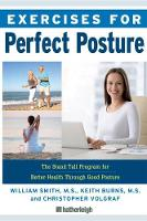 Exercises For Perfect Posture Stand Tall Program for Better Health Through Good Posture by Keith Burns, Christopher Volgraf