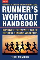The Runner's Workout Handbook by Terri Schneider