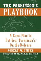 The Parkinson's Playbook A Game Plan to Put Your Parkinson's On the Defense by Robert Smith