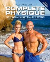 Complete Physique The 12-Week Total Body Sculpting Program for Men and Women by Hollis Lance Liebman