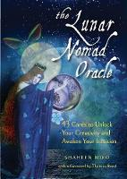 The Lunar Nomad Oracle 43 Cards to Unlock Your Creativity and Awaken Your Intuition by Shaheen (Shaheen Miro) Miro, Theresa (Theresa Reed) Reed