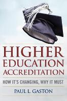 Higher Education Accreditation How it's Changing, Why it Must by Paul L Gaston, Eduardo M Ochoa
