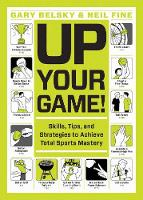 Up Your Game by Gary Belsky, Neil Fine