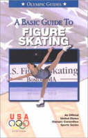 A Basic Guide to Figure Skating by Thomas Pickering