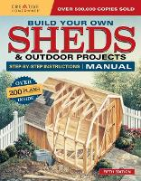 Build Your Own Shed and Outdoor Projects by Design America Inc.