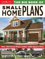The Big Book of Small Home Plans Over 360 Home Plans Under 1200 Square Feet by Design America Inc.