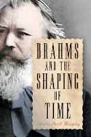 Brahms and the Shaping of Time by Scott Murphy