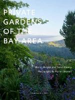 Private Gardens Of The Bay Area by Susan Lowry, Nancy Berner