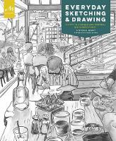 Everyday Sketching And Drawing Five Steps to a Unique and Personal Sketchbook Habit by S. Reddy