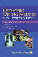 Pediatric Orthopaedics and Sports Injuries A Quick Reference Guide by John F. Sarwark