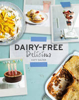 Dairy-Free Delicious by Katy Salter
