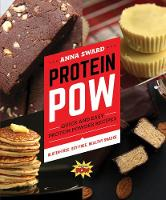 Protein Pow Quick and Easy Protein Powder Recipes by Anna Sward