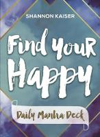 Find Your Happy - Daily Mantra Deck by Shannon (Shannon Kaiser) Kaiser