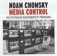 Media Control The Spectacular Achievements of Propaganda by Noam Chomsky