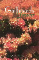Girlfriends Forever by Mary Carlisle Beasley