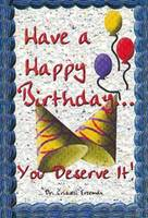 Have a Happy Birthday You Deserve it by Criswell Dr. Freeman