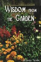 Wisdom from the Garden by Criswell Dr. Freeman
