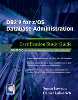DB2 9 for z/OS Database Administration Certification Study Guide by Susan Lawson, Daniel Luksetich