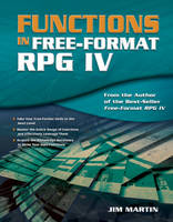 Functions in Free-Format RPG IV by Jim Martin