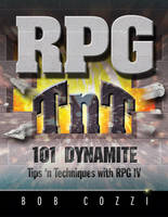 RPG TnT 101 Dynamite Tips 'n Techniques with RPG IV by Bob Cozzi